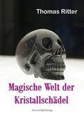 Magische Welt der Kristallschädel