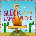 Glück ist wie Lama-Spucke