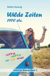 Wilde Zeiten - 1970 etc.