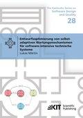 Entwurfsoptimierung von selbst-adaptiven Wartungsmechanismen für software-intensive technische Systeme