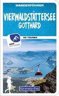 Vierwaldstättersee / Gotthard (Zentralschweiz) Wanderführer