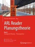 ARL Reader Planungstheorie: Strategische Planung - Planungskultur Band 2