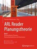 ARL Reader Planungstheorie: Kommunikative Planung - Neoinstitutionalismus / Governance Band 1