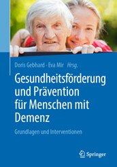Gesundheitsförderung und Prävention für Menschen mit Demenz