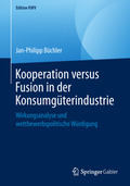 Kooperation versus Fusion in der Konsumgüterindustrie