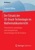 Der Einsatz der 3D-Druck-Technologie im Mathematikunterricht