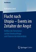 Flucht nach Utopia - Events im Zeitalter der Angst