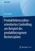 Produktlebenszyklusorientiertes Controlling am Beispiel des produktbezogenen Businessplans