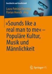"""Sounds like a real man to me"" - Populäre Kultur, Musik und Männlichkeit"