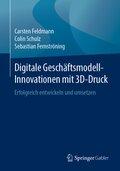 Digitale Geschäftsmodell-Innovationen mit 3D-Druck