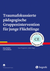 Traumafokussierte pädagogische Gruppenintervention für junge Flüchtlinge, m. CD-ROM