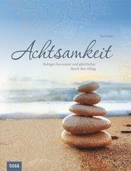 Achtsamkeit - Ruhiger, bewusster und glücklicher durch den Alltag
