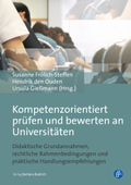 Kompetenzorientiert prüfen und bewerten an Universitäten