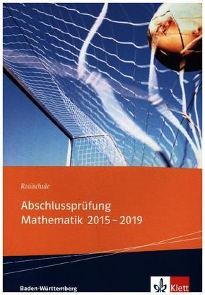 Abschlussprüfung Mathematik 2015-2019 Baden-Württemberg