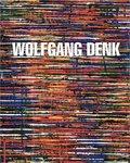 Wolfgang Denk - Eine Werkmonographie
