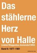Das stählerne Herz von Halle: Lindner/Waggonbau Ammendorf/MSG 1977-1981; .6
