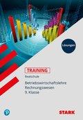 Training Realschule - Betriebswirtschaftslehre / Rechnungswesen 9. Klasse, Lösungen