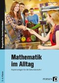 Mathematik im Alltag - 5./6. Klasse Sek I
