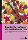 Kreative Kurzaufgaben für den Musikunterricht