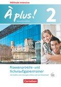 À plus! Méthode intensive - Nouvelle édition: Klassenarbeitstrainer mit Audios online; 2