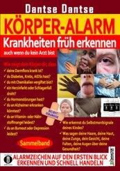 KÖRPER-ALARM - Krankheiten früh erkennen, auch wenn du kein Arzt bist!