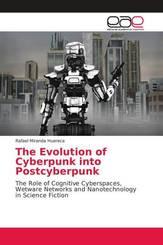 The Evolution of Cyberpunk into Postcyberpunk
