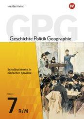 Geschichte - Politik - Geographie (GPG), Ausgabe 2017 für Mittelschulen in Bayern: 7. Schuljahr, Schulbuchtexte in einfacher Sprache für eine Differenzierung im inklusiven Unterricht, m. CD-ROM