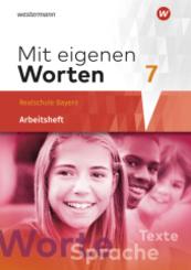 Mit eigenen Worten - Sprachbuch für bayerische Realschulen Ausgabe 2016: 7. Jahrgangsstufe, Arbeitsheft