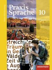 Praxis Sprache, Differenzierende Ausgabe 2015 für Baden-Württemberg: 10. Klasse, Schülerband