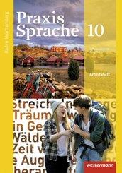 Praxis Sprache, Differenzierende Ausgabe 2015 für Baden-Württemberg: 10. Klasse, Arbeitsheft