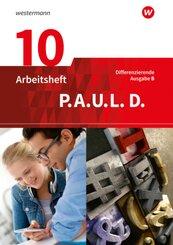 P.A.U.L. D., Differenzierende Ausgabe B: 10. Klasse, Arbeitsheft