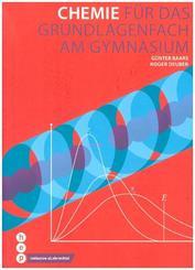 Chemie für das Grundlagenfach am Gymnasium (Print inkl. eLehrmittel)