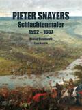 Pieter Snayers, Schlachtenmaler 1592-1667