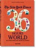 The New York Times. 36 Hours. World. 150 Städte von Abu Dhabi bis Zürich