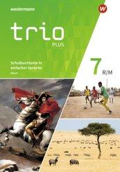 Trio plus - Geschichte / Politik / Geographie für Mittelschulen in Bayern, Ausgabe 2017: 7. Schuljahr, Schulbuchtexte in einfacher Sprache, m. CD-ROM