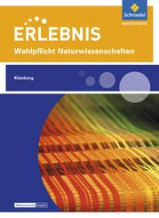 Erlebnis Wahlpflicht Naturwissenschaften, Differenzierende Ausgabe: Wahlpflichtfach: Themenheft Kleidung
