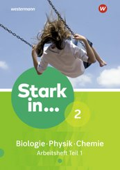 Stark in ... Biologie / Physik / Chemie, Ausgabe 2017: Arbeitsheft - Tl.1