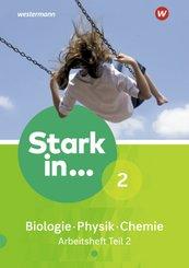 Stark in ... Biologie / Physik / Chemie, Ausgabe 2017: Arbeitsheft - Tl.2