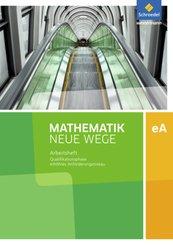 Mathematik Neue Wege SII, Ausgabe 2017 Niedersachsen: Qualifikationsphase eA Leistungskurs: Arbeitsheft mit Lösungen