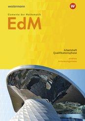 Elemente der Mathematik SII, Ausgabe 2017 für Niedersachsen: Qualifikationsphase eA Leistungskurs: Arbeitsheft mit Lösungen