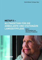 METAP II - Alltagsethik für die ambulante und stationäre Langzeitpflege - Bd.1