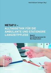 METAP II - Alltagsethik für die ambulante und stationäre Langzeitpflege - Bd.2