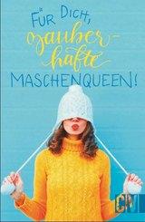 Für dich, zauberhafte Maschenqueen!