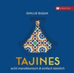 Tajines - echt marokkanisch & einfach köstlich
