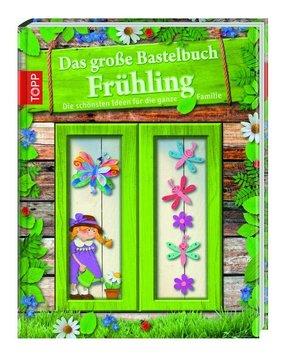 Das große Bastelbuch Frühling