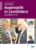 Augenoptik in Lernfeldern, Arbeitsheft Lernfelder 9-13