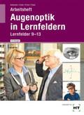 Augenoptik in Lernfeldern, Arbeitsheft mit eingetragenen Lösungen Lernfelder 9-13