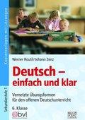 Deutsch - einfach und klar 6. Klasse