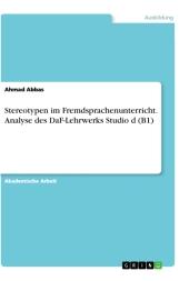 Stereotypen im Fremdsprachenunterricht. Analyse des DaF-Lehrwerks Studio d (B1)
