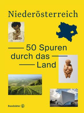 Niederösterreich. 50 Spuren durch das Land